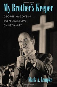 image of My Brother's Keeper: George McGovern and Progressive Christianity. By Mark A. Lempke