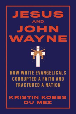 Jesus and John Wayne: An Afterword
