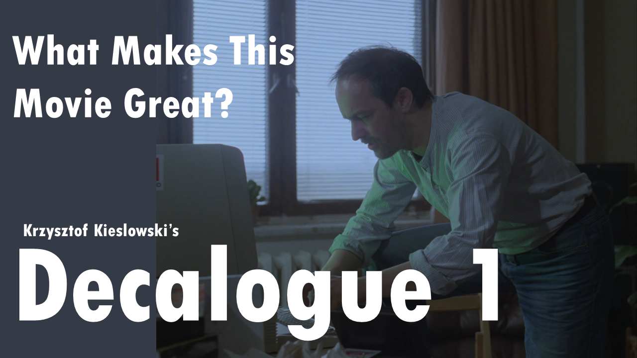 "What Makes This Movie Great? — ""Decalogue I"""