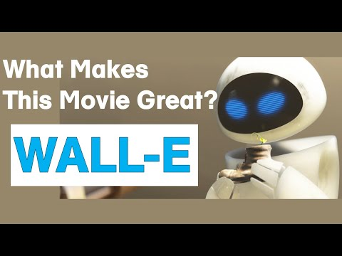 "What Makes This Movie Great — ""WALL-E"""