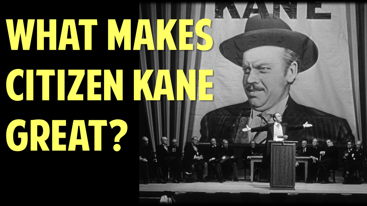 "What Makes This Movie Great? — Ep. 6, ""Citizen Kane"""