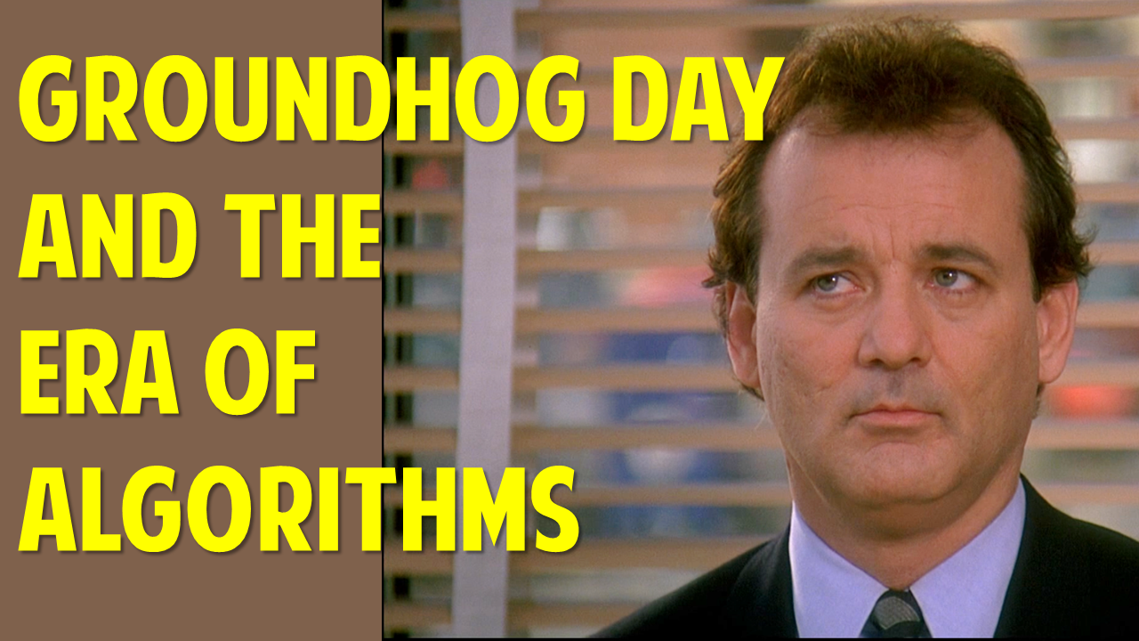 Groundhog Day and Algorithms