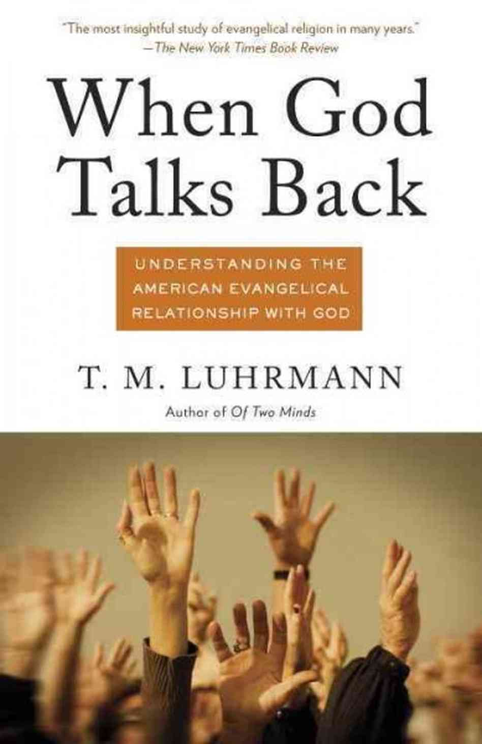 Book Review: When God Talks Back by Tanya Luhrmann